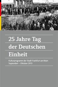 Broschüre: 25 Jahre Tag der Deutschen Einheit. Liegt überall aus.