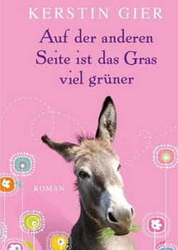 Auf der anderen Seite ist das Gras viel grüner: Roman (Allgemeine Reihe. Bastei Lübbe Taschenbücher). Köln 2012, ISBN-13: 978-3404167951,  8, 99 Euro
