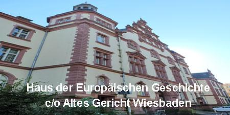 Das Haus der Europäischen Geschichte im Alten Gericht. Für ein paar Wochen hat Wiesbaden ein Europa-Museum erhalten. Foto © massow-picture