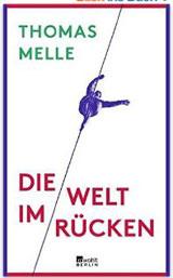 Thomas Melle. Die Welt im Rücken. Rowohlt-Verlag, Berlin 2016, 352 Seiten, EUR 19,95 ISBN-13: 978-3871341700