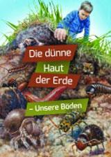 Die dünne Haut der Erde – Unsere Böden Bild: Bernd Pöppelmann