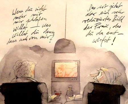 """Sie: """"Wenn du nicht mehr mit mir schlafen willst - was willst du denn noch von mir?"""" Er:  """"Das ist jetzt aber ein sehr reduziertes Bild der Frau, das du da entwirfst!"""" © Robert Gernhardt Caricatura Museum für Komische Kunst Frankfurt; aus: Mit Gernhardt durchs Jahr/ Titanic 12 /1991.  Fotoausschnitt: Diether v. Goddenthow"""