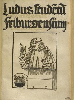 """""""Ludus studentum Friburgensium"""" des Franziskanermönchs Thomas Murner von 1511, jetzt im Eigentum der Frankfurter Universitätsbibliothek"""