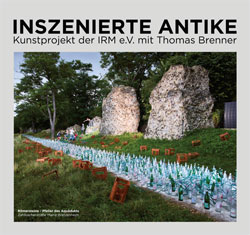 Inszenierte Antike, Römersteine © Thomas Brenner